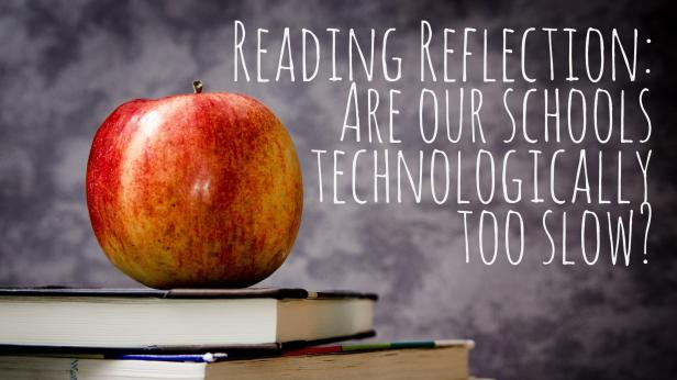 reading-reflection-technologically-too-slow